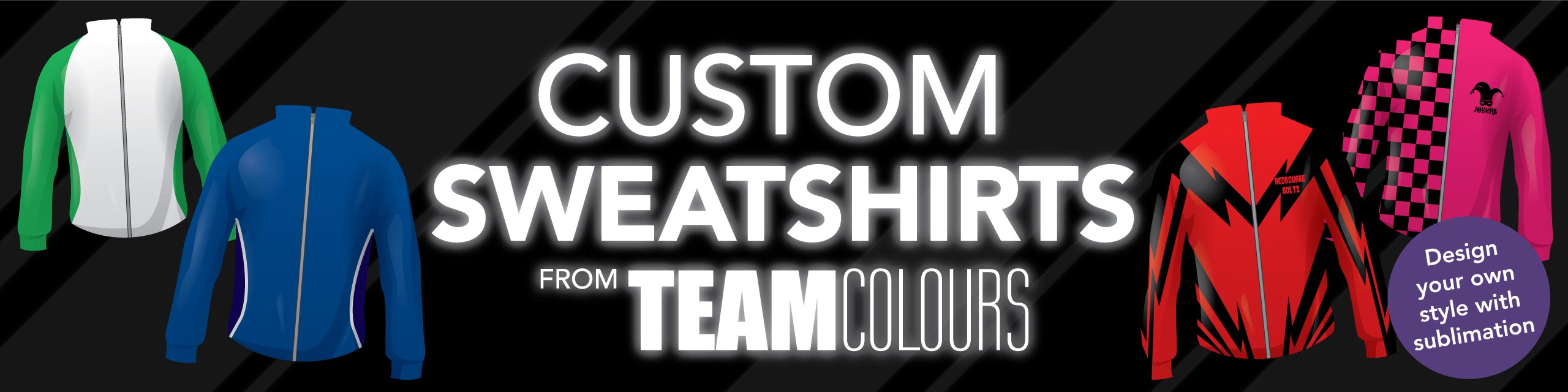 Design you own custom sweatshirts at Team Colours
